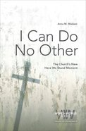 I Can Do No Other eBook
