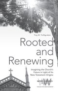 Rooted and Renewing (Word & World Series) eBook