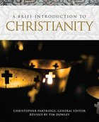 A Brief Introduction to Christianity (Brief Introductions To World Religions Series) eBook