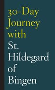 30-Day Journey With St. Hildegard of Bingen eBook