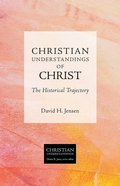Christian Understandings of Christ (Christian Understandings Series) eBook