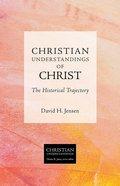 Christian Understandings of Christ (Christian Understandings Series) eBook