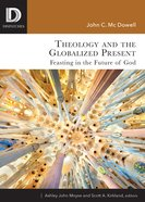 Theology and the Globalized Present eBook