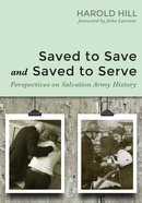 Saved to Save and Saved to Serve Paperback