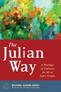 The Julian Way (#06 in Missional Wisdom Library Resources For Christian Community Series) eBook