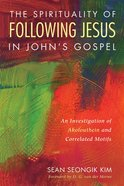 The Spirituality of Following Jesus in John's Gospel eBook
