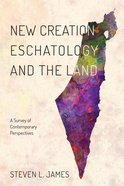 New Creation Eschatology and the Land Paperback