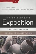 Exalting Jesus in Jeremiah, Lamentations (Christ Centered Exposition Commentary Series) eBook