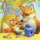 God Gave Me Grandpa eBook