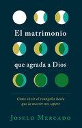 El Matrimonio Que Agrada a Dios eBook