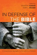 In Defense of the Bible: A Comprehensive Apologetic For the Authority of Scripture eBook