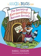 The Society of Extraordinary Raccoon Society (Slugs & Bugs Series) eBook