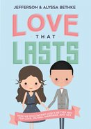 Love That Lasts: How We Discovered God's Better Way For Love, Dating, Marriage, and Sex (Unabridged, Mp3) CD