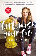 Girl, Wash Your Face: Stop Believing the Lies About Who You Are So You Can Become Who You Were Meant to Be (Unabridged, 6 Cds) CD