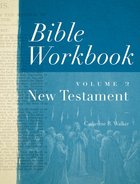 Bible Workbook Vol. 2 New Testament (#02 in Bible Workbook Series) eBook