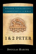 1 & 2 Peter (Brazos Theological Commentary On The Bible Series) Paperback
