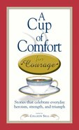 A Cup of Comfort Courage eBook