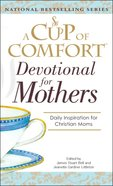 A Cup of Comfort For Devotional For Mothers eBook