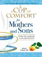 A Cup of Comfort For Mothers and Sons eBook