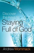 Discover the Keys to Staying Full of God eBook