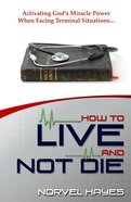 How to Live and Not Die eBook