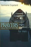 Prayers That Avail Much For Men- Pocket Edition (Prayers That Avail Much Series) eBook