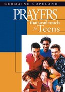 Prayers That Avail Much For Teens (Prayers That Avail Much Series) eBook