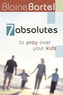 7 Absolutes to Pray Over Your Kids eBook