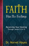 Faith Has No Feelings eBook