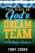 Your Place on God's Dream Team Paperback