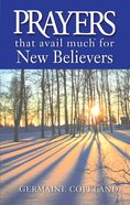 Prayers That Avail Much For New Believers (Prayers That Avail Much Series) eBook