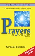 Prayers That Avail Much Vol. 1 Collectors Edition (Prayers That Avail Much Series) eBook
