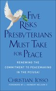 Five Risks Presbyterians Must Take For Peace eBook
