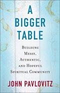 A Bigger Table eBook