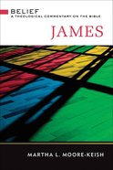 James (Belief: Theological Commentary On The Bible Series) eBook