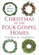 Christmas in the Four Gospel Homes eBook