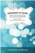 Dreaming of More For the Next Generation (Unabridged, 5 Cds) CD
