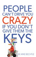 People Can't Drive You Crazy If You Don't Give Them the Keys (Unabridged, 5 Cds) CD