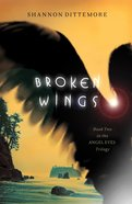 Broken Wings (Unabridged, 7cds) (#02 in Angel Eyes Audio Series) CD