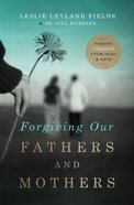 Forgiving Our Fathers and Mothers (Unabridged, 6cds) CD