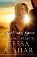 In the Field of Grace (Unabridged, 9 Cds) CD