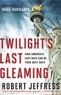 Twilight's Last Gleaming eBook