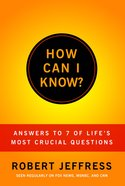 How Can I Know? eBook