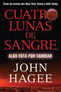 Cuatro Lunas De Sangre (Four Blood Moons) eBook