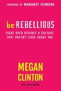 Be Rebellious eBook