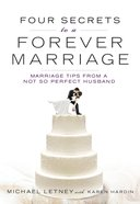 Four Secrets to a Forever Marriage eBook