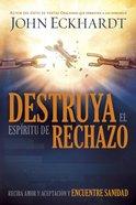 Destruya El Espritu De Rechazo eBook
