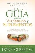 La Gua Para Las Vitaminas Y Suplementos eBook