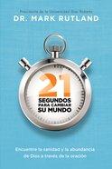 21 Segundos Para Cambiar Su Mundo eBook