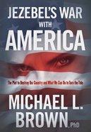 Jezebel's War With America eBook